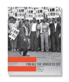 For All The World To See: Visual Culture and the Struggle for Civil Rights (2010)