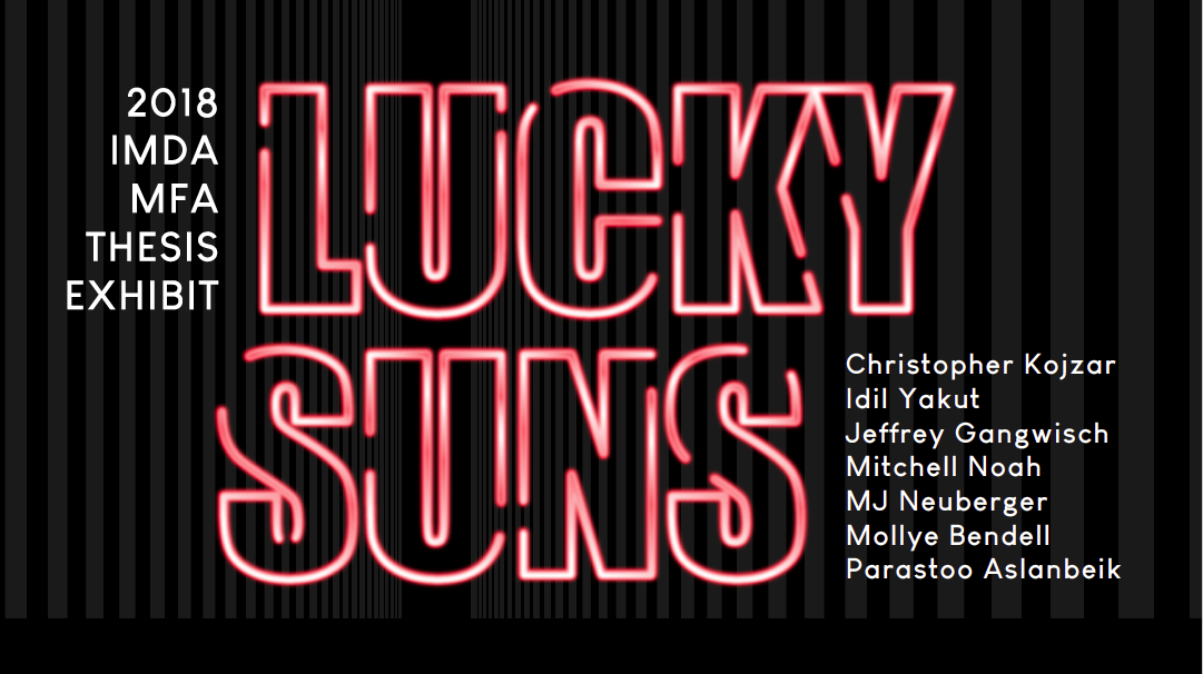 Lucky Suns - MFA Thesis Exhibit